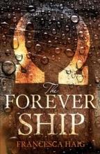 Haig, Francesca The Forever Ship