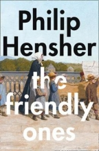 Philip Hensher The Friendly Ones