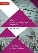 Jo Heathcote,   Sheila McCann AQA GCSE English Language for post-16