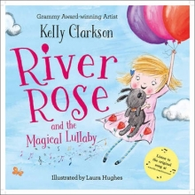 Clarkson, Kelly River Rose and the Magical Lullaby