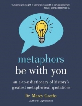 Grothe, Mardy, Dr. Metaphors Be With You