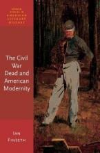 Finseth, Ian The Civil War Dead and American Modernity