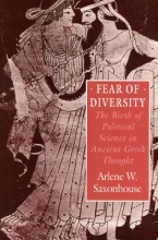 Saxonhouse, Aw Fear of Diversity - The Birth of Political Science  in Ancient Greek Thought (Paper)