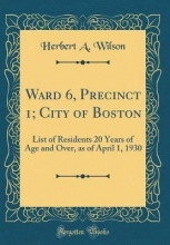 Wilson, Herbert A. Ward 6, Precinct 1; City of Boston