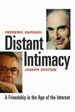 Raphael, Frederic Distant Intimay - A Frienship in the Age of The Internet