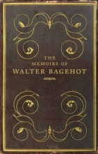 Prochaska, Frank The Memoirs of Walter Bagehot