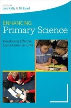 Lois Kelly,   Di Stead Enhancing Primary Science: Developing Effective Cross-Curricular Links