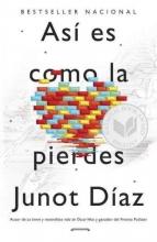 Diaz, Junot Así Es Como La Pierdes