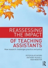Peter Blatchford,   Anthony Russell,   Rob Webster Reassessing the Impact of Teaching Assistants