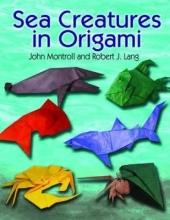 John Montroll,   Robert J. Lang Sea Creatures in Origami