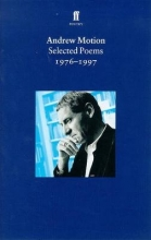 Sir Andrew Motion Selected Poems of Andrew Motion