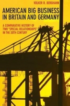 Berghahn, Volker R. American Big Business in Britain and Germany - A Comparative History of Two