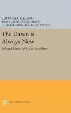 Rocco Scotellaro,   Ruth Feldman,   Brian Swann The Dawn is Always New