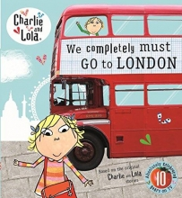 Child, Lauren Charlie and Lola: We Completely Must Go to London