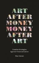 Haiven, Max Art after Money, Money after Art