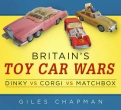 Chapman, Giles Britain`s Toy Car Wars