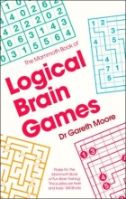 Moore, Gareth, Dr. The Mammoth Book of Logical Brain Games