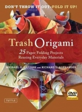 Michael G. LaFosse,   Richard L. Alexander Trash Origami