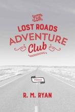 Ryan, R. M. The Lost Roads Adventure Club