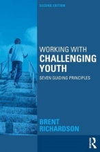 Brent G. Richardson Working with Challenging Youth