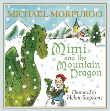 Morpurgo, Michael Mimi and the Mountain Dragon
