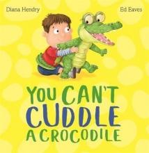 Hendry, Diana You Can`t Cuddle a Crocodile