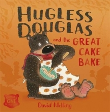 Melling, David Hugless Douglas and the Great Cake Bake Board Book