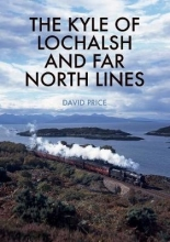 David Price The Kyle of Lochalsh and Far North Lines