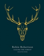 Robin Robertson Sailing the Forest