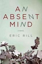 Rill, Eric An Absent Mind