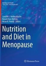 Caroline J. Hollins-Martin,   Ronald Ross Watson,   Victor R. Preedy Nutrition and Diet in Menopause