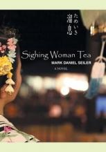 Seiler, Mark Daniel Sighing Woman Tea