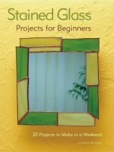 Lynette Wrigley Stained Glass Projects for Beginners