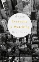 Bradbury, Megan Everyone is Watching