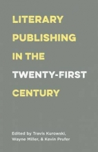 Literary Publishing in the Twenty-First Century