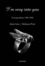 Acker, Kathy I`m Very into You - Correspondence 1995-1996
