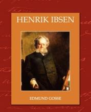 Gosse, Edmund Henrik Ibsen