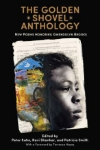 Dr. Peter Kahn,   Ravi Shankar,   Patricia Smith The Golden Shovel Anthology