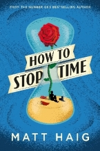 Haig, Matt How to Stop Time