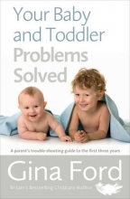 Gina Ford Your Baby and Toddler Problems Solved
