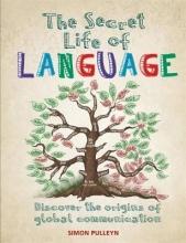 Simon Pulleyn The Secret Life of Language