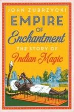 Zubrzycki, John Empire of Enchantment
