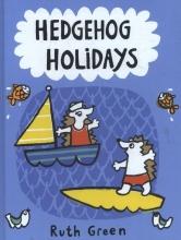 Ruth Green , Hedgehog Holidays by Ruth Green