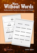 James Tanton More Without Words: Mathematical Puzzles to Confound and Delight