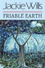 Jackie Wills A Friable Earth