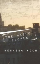 Koch, Henning The Maggot People