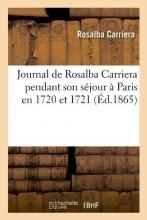 Carriera, Rosalba Journal de Rosalba Carriera Pendant Son Séjour À Paris En 1720 Et 1721 (Éd.1865)