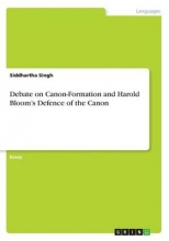 Singh, Siddhartha Debate on Canon-Formation and Harold Bloom`s Defence of the Canon