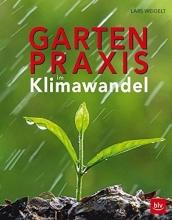 Weigelt, Lars Gartenpraxis im Klimawandel