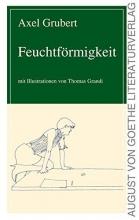 Grubert, Axel Feuchtf�rmigkeit